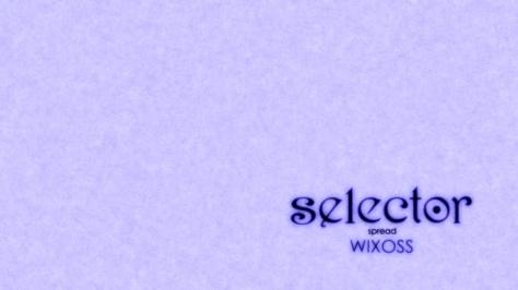 SpreadSelectorWixossS02E02a